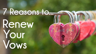 7 Reasons to Renew your Vows