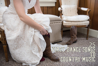 Grab your boots, lets dance! 25 Country Music First Dance Songs.