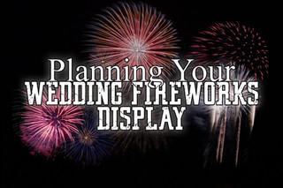 Planning your Wedding Fireworks Display