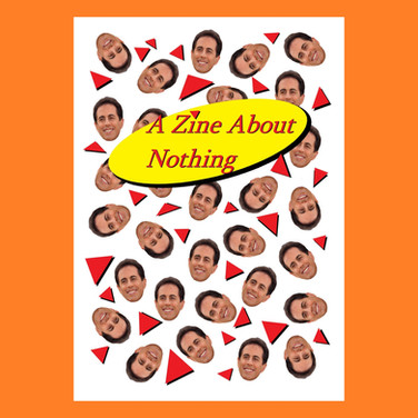 A Zine About Nothing