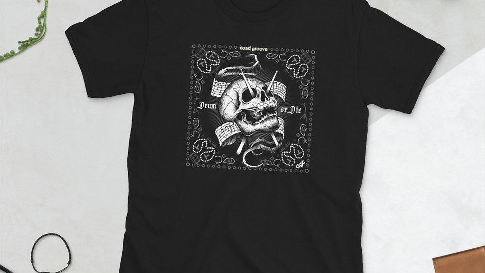 Drum or Die Short-Sleeve Unisex T-Shirt