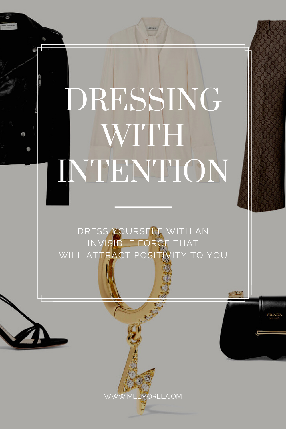 Dressing with intentention-fashion moodboard-chic fashion-elegant fashion-stylish fashion