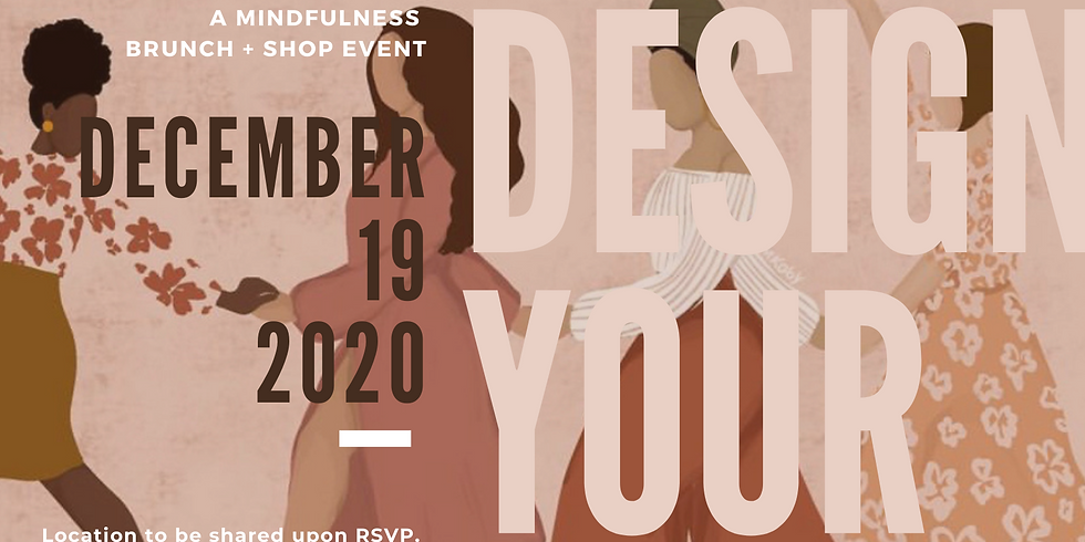 ReDesign Your Life - A Mindfulness Brunch + Shop Event (1st Edition)