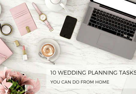 10 Wedding Planning Tasks You Can Do From Home