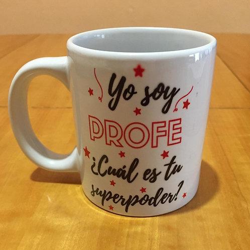 Taza Yo soy profe ¿Cuál es tu superpoder?