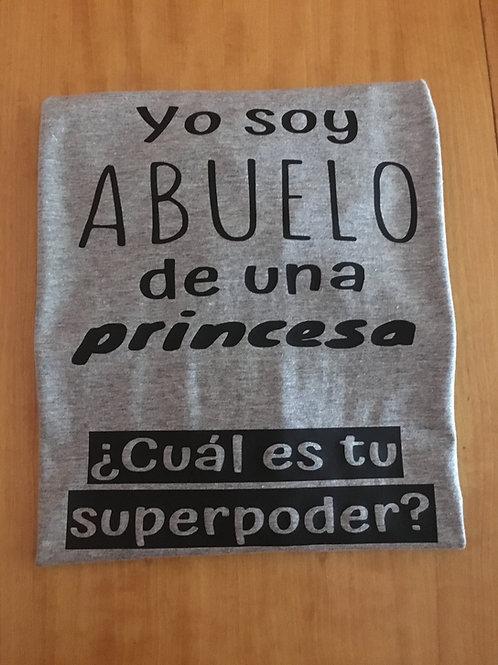Camiseta Yo soy abuelo de una princesa, cuál es tu superpoder?