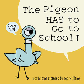 The Pigeon Has To Go To School.