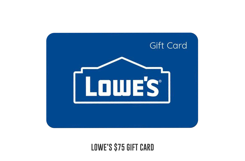 Lowe's $75 gift card
