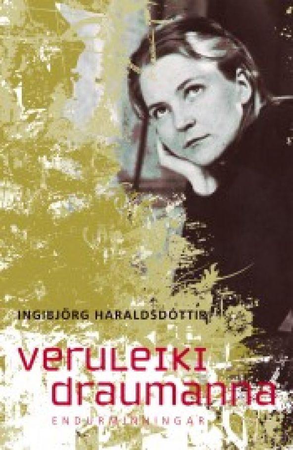 Veruleiki draumanna Ingibjörg Haraldsdóttir