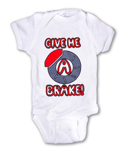 """Give Me A Brake"" Onesie"