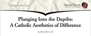 Dr Mark Bosco SJ - Plunging into the Depths: A Catholic Aesthetics of Difference