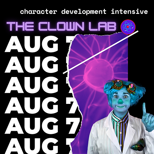 Clown Character Development Intensive (Aug 7)