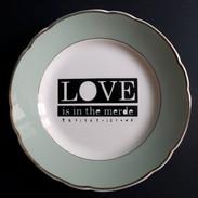 Assiette Love is in the merde