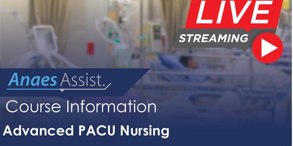 AnaesAssist Webinar: Advanced PACU Nursing