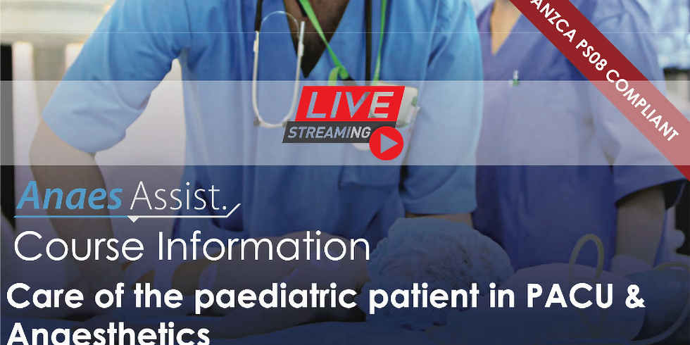 AnaesAssist Webinar: Care of the paediatric patient in PACU & Anaesthetics