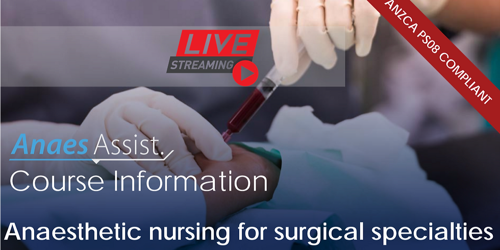 AnaesAssist Webinar: Anaesthetic nursing for surgical specialties