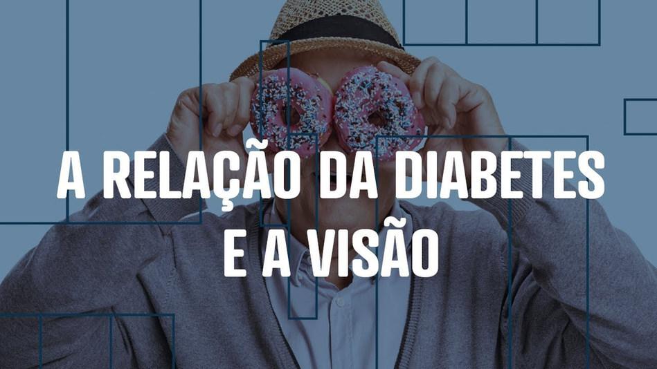 Cuide-se: Diabetes e a visão