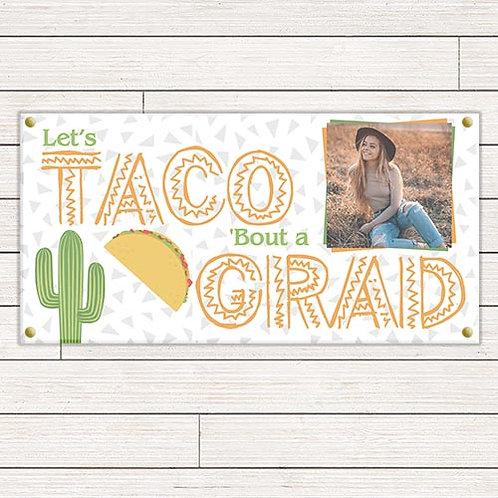 Let's Taco Bout a Graduation Banner