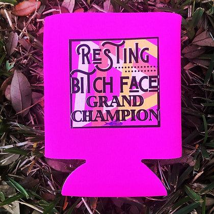 Resting Bitch Face Grand Champion Koozie