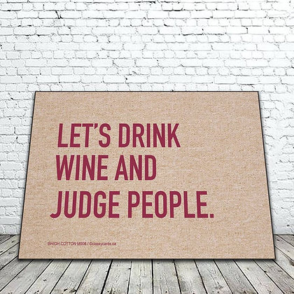 Drink Wine & Judge People Floor mat