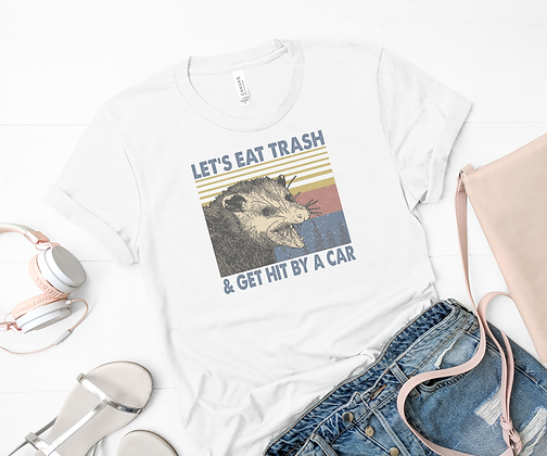 Let's Eat Trash and Get Hit by a Car Possum Retro Tee