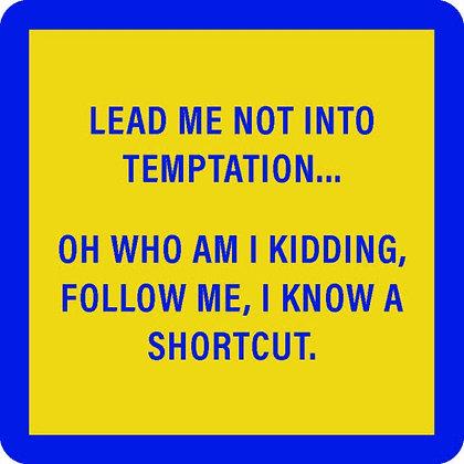 Lead Me Not Into Temptation...coaster