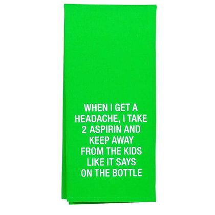 Take Two Aspirin and Keep Away From Kids Towel