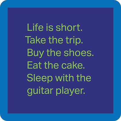Life is Short.... Coaster