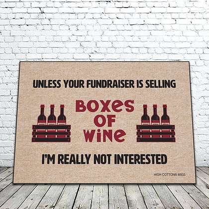 Unless Your Fundraiser is Selling Boxes of Wine..floor mat