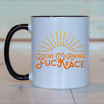 Good Morning Fuck Face coffee mug