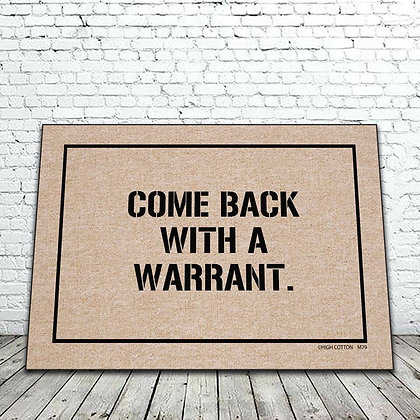 Come Back with a Warrant floor mat