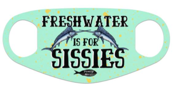 Freshwater is for Sissies Neoprene Mask