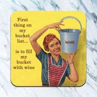 Fill My Bucket with Wine Coaster