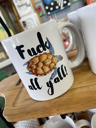 Fuck Ya'll coffee mug