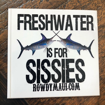 Freshwater is for Sissies Decal