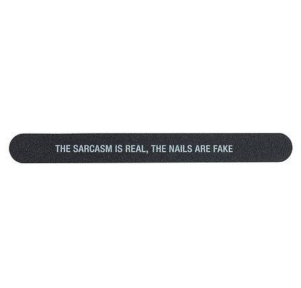 Sarcasm is Real, Nails are Fake Nail file