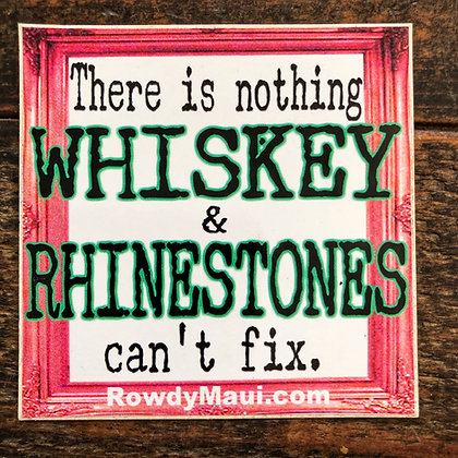 There's Nothing Whiskey & Rhinestones Can't Fix decal