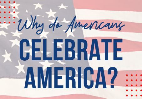 Why Do Americans Celebrate America?