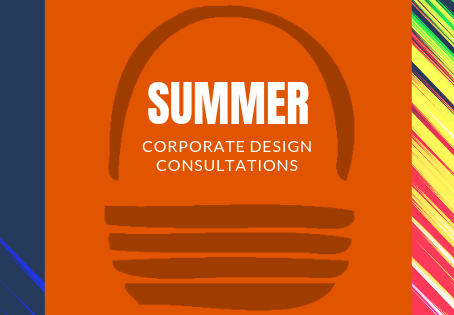 Summer Corporate Design Consultations