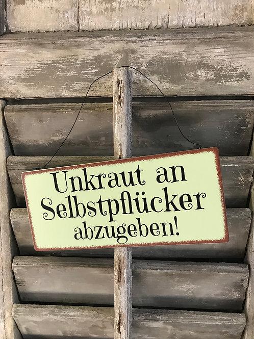 Schild: Unkraut an Selbstpflücker