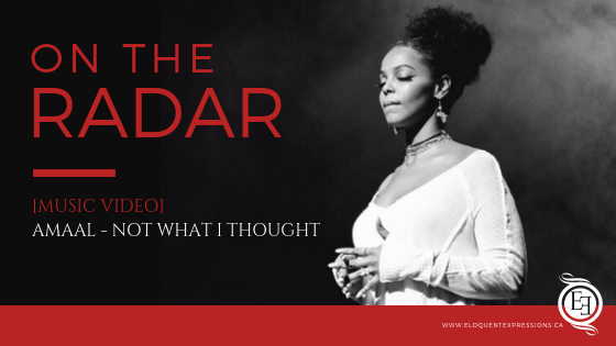 ON THE RADAR: Amaal - Not What I Thought [VIDEO]