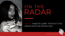 On the Radar: MAJESTIC & P80 - Without You (Prod. PDUB THE PRODUCER)