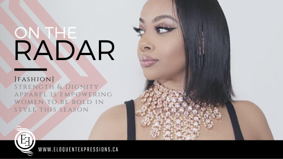 ON THE RADAR: Strength & Dignity Apparel is Empowering Women to Be Bold and In Style Every Season