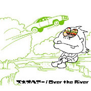 3rd SINGLE「Over the River」