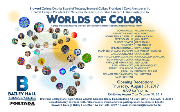 """""""Worlds of Color"""" Broward College, Bailey Hall. Opening Reception: Thursday August 31st, 2"""