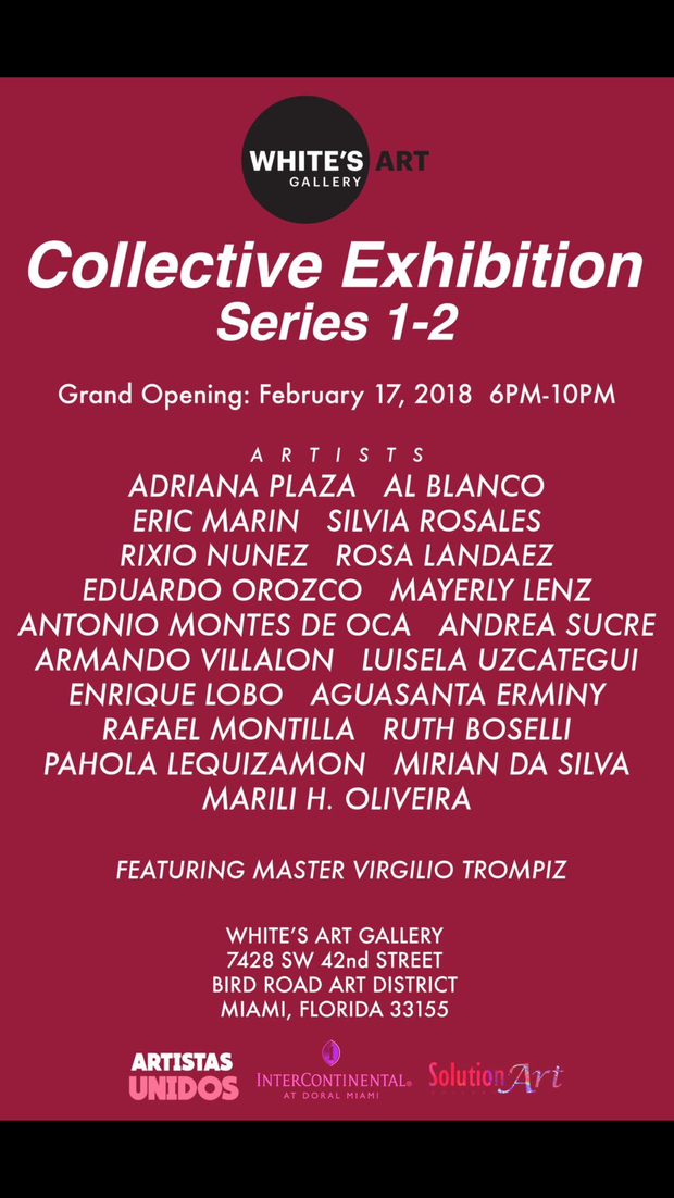Collective Exhibition White's Art Gallery. Grand Opening: February 17 6pm-10 pm
