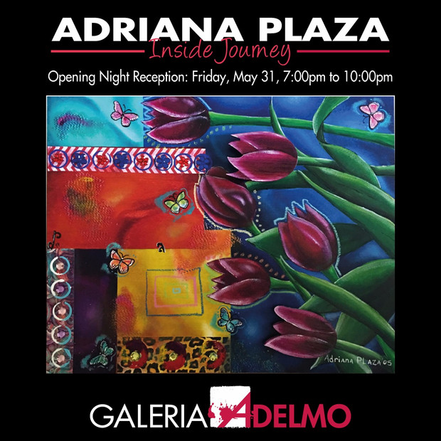 Solo Exhibition Adrianaplazart - Opening Night Reception Friday, May  31st 7:00 - 10:00 pm