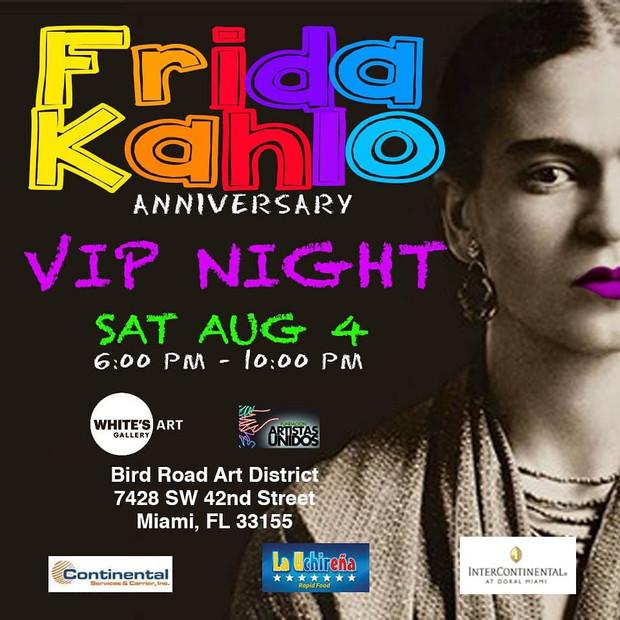 Frida Kahlo Anniversary/VIP Night Saturday August 4, 2018