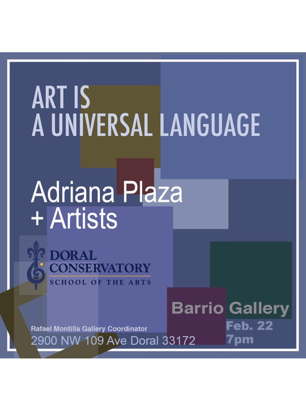 """Collective Exhibition. Doral Conservatory School of the Arts. """"Barrio Gallery"""" Feb. 22 7pm"""
