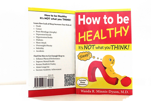 How to be Healthy It's NOT what you THINK! (Book)